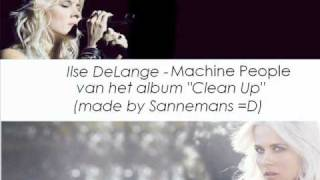 Watch Ilse Delange Machine People video