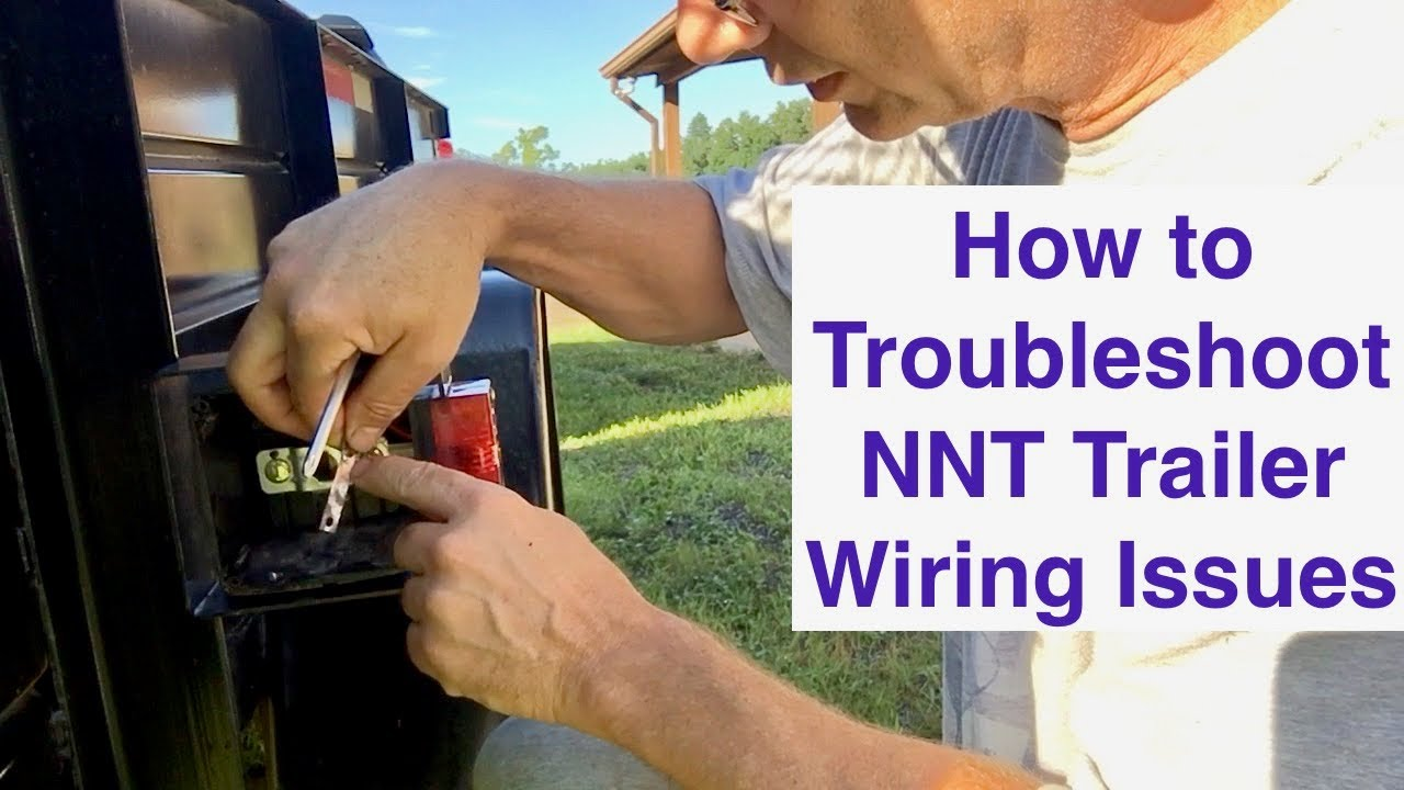 Troubleshooting Nnt Trailer Wiring Issues Youtube