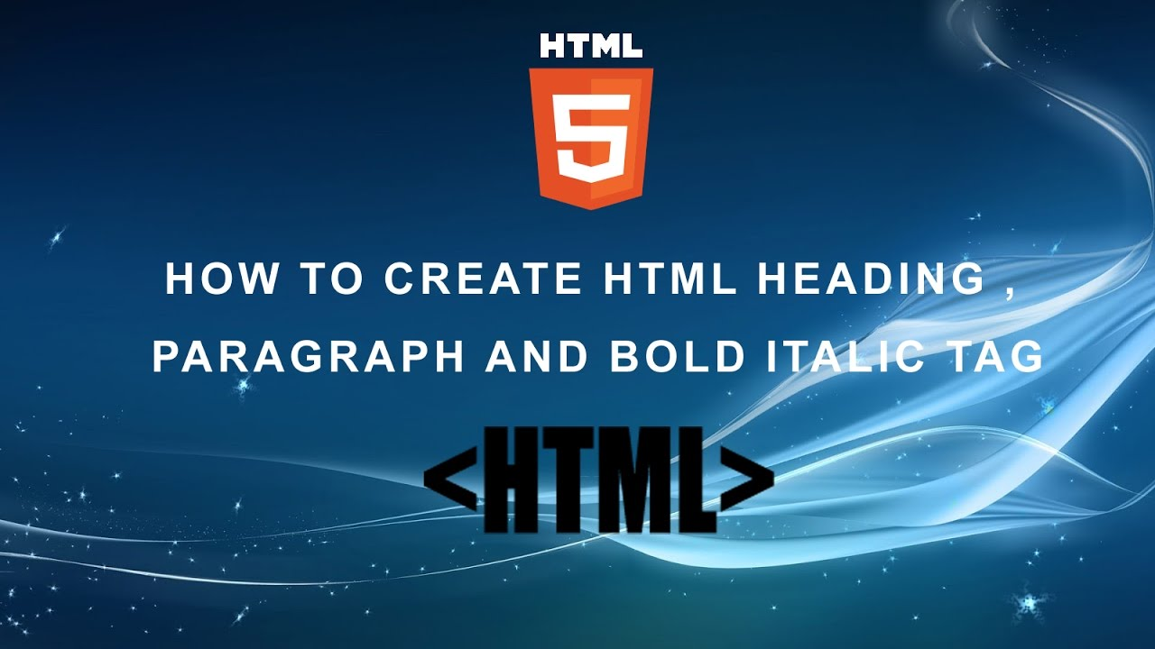 How To Use Html Heading Tag Paragraph Bold Italic Tag In Html
