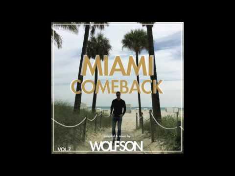 WOLFSON - Miami Comeback Vol.7