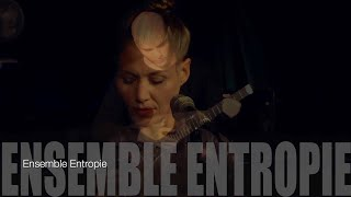 Ensemble Entropie- EPK 2019 / Teaser