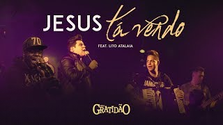 Banda GratidãO - Feat. Lito Atalaia - Jesus tá Vendo (Lyric Vídeo)