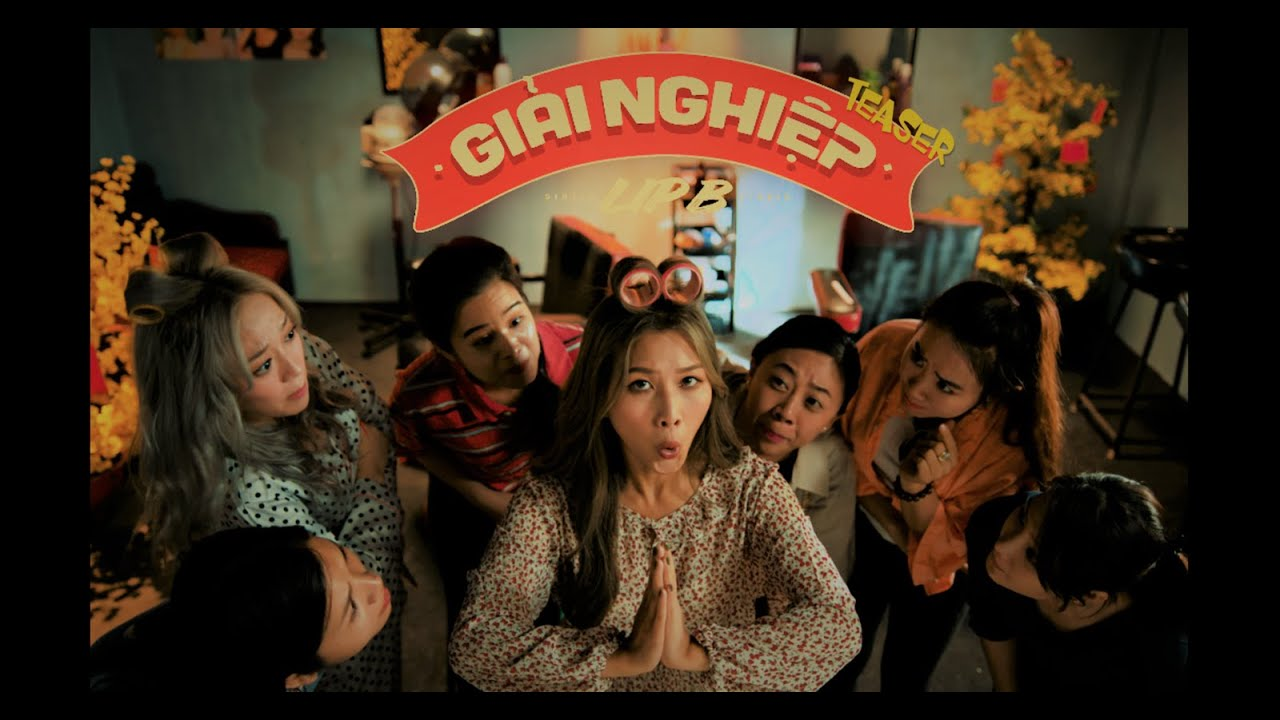 GIẢI NGHIỆP | TẾT 2020 | LIP B x Huỳnh Hiền Năng | Official Teaser