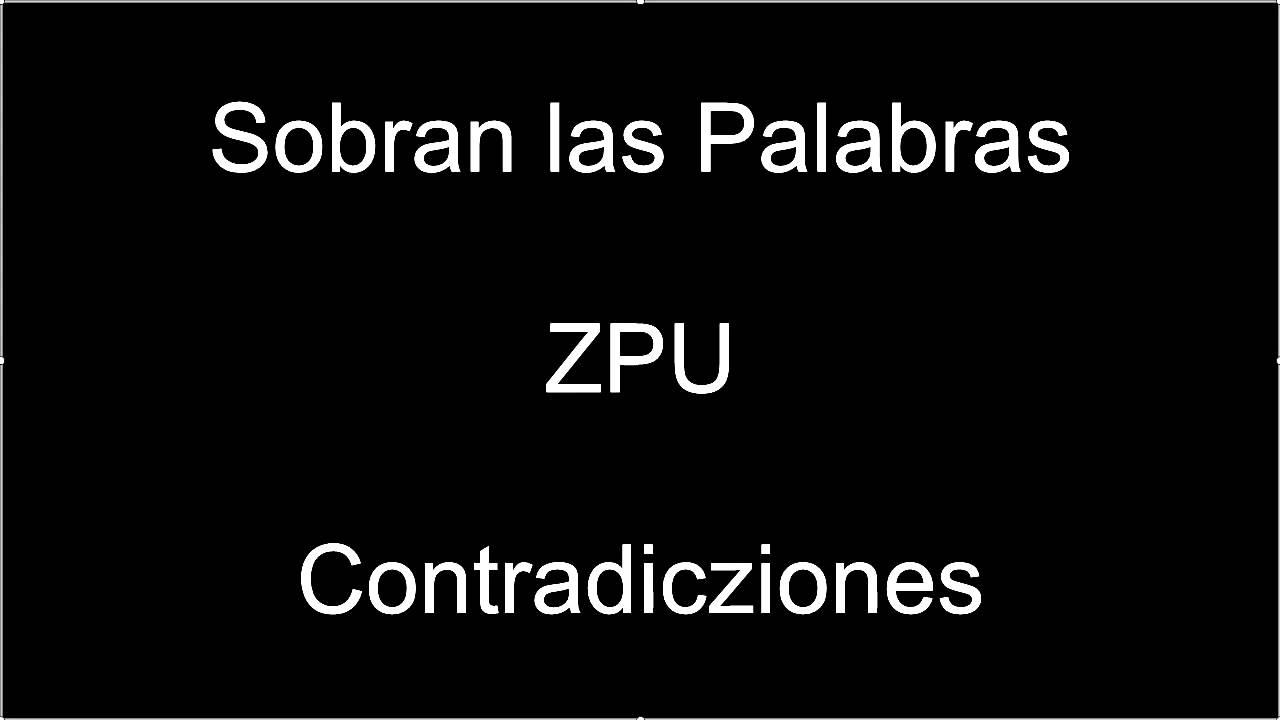 zpu sobran las palabras