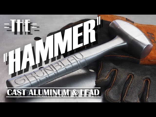 THE HAMMER | Cast Aluminum and Lead from 3D Printed Patterns