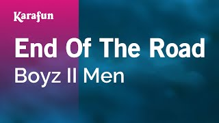 Karaoke End Of The Road - Boyz II Men *