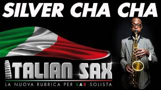 SILVER CHA CHA - CHA CHA CHA MUSIC  - ITALIAN SAX Vol.1 - Basi musicali partiture balli di gruppo