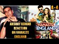 Akshay kumar Reaction on Namaste England Trailer, Arjun Kapoor, Parineeti Chopra , Akky react on