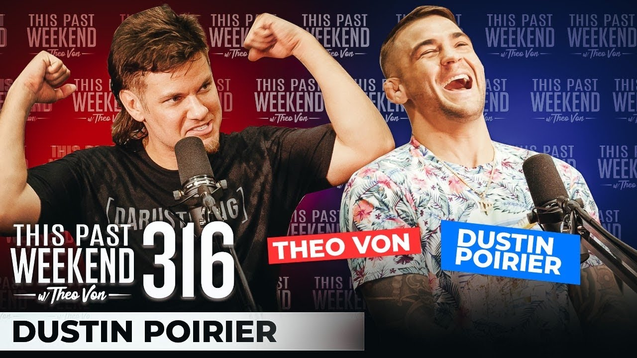 Dustin Poirier | This Past Weekend w/ Theo Von #316