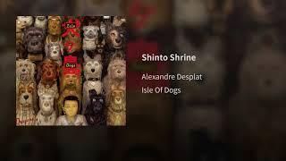 Alexandre Desplat - Shinto Shrine - Isle of Dogs (2018)