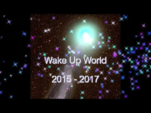 NEW EARTH Wake Up World! 2015 2017 (with text)