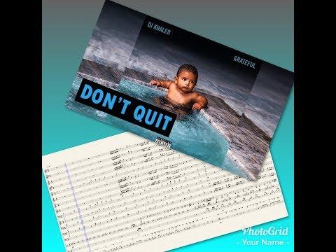 Don't Quit- DJ Khaled, Travis Scott, Jeremih (Marching Band Arrangement)