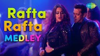 Rafta Rafta Medley | Shorter Version | Salman Khan | Yamla Pagla Deewana Phir Se | Sonakshi