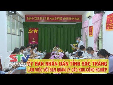 STV – Tin mới nhận (7/9): UBND tỉnh Sóc Trăng làm việc với Ban quản lý các Khu Công nghiệp | Bao quát các nội dung nói về thoi su soc trang chuẩn nhất