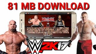 [ 81 MB ] How To Download WWE2K17    100% Working    For Any Android Phone