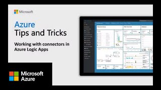 How to work with connectors in Azure Logic Apps | Azure Tips and Tricks