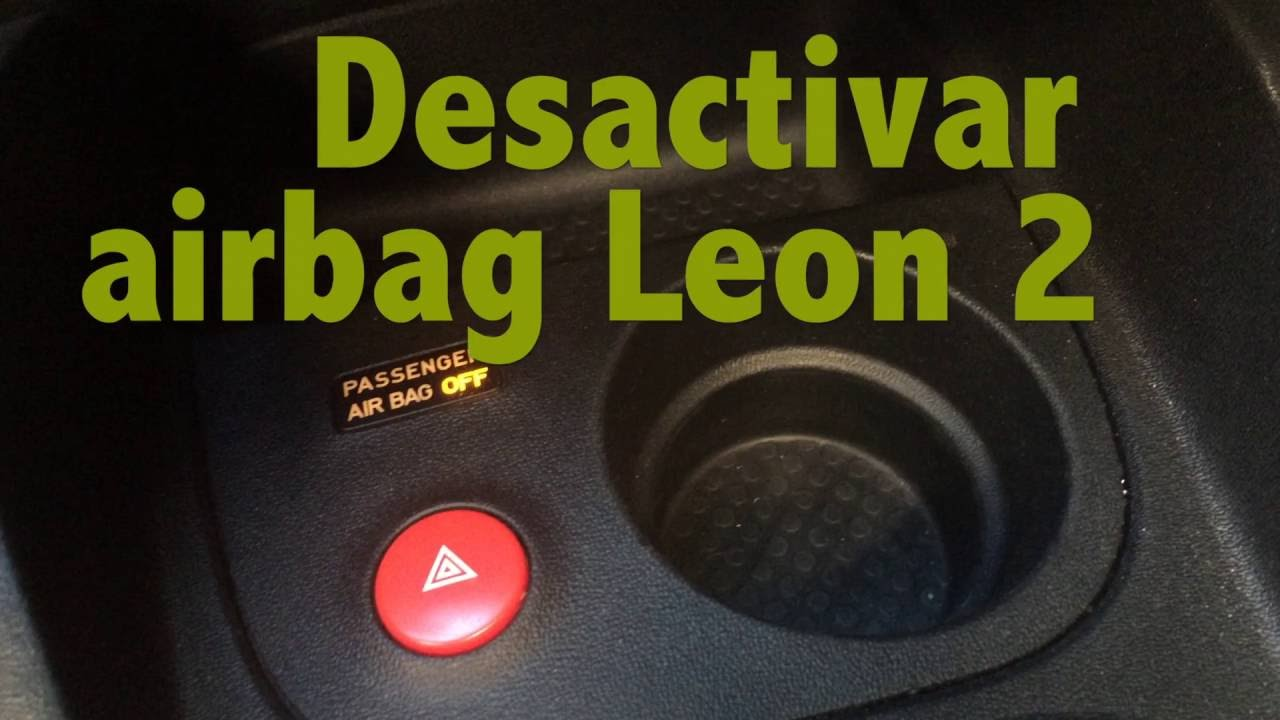 Desactivar Airbag Leon 2