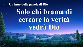 Cantico cristiano 2020 - Solo chi brama di cercare la verità vedrà Dio