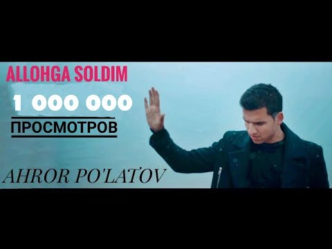 Ahror Po'latov - Allohga soldim (Official video)