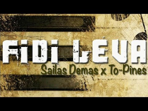 Fidi Leva | Sailas Demas x To-Pines (Final Release) [Prod By Solid Productions 2017]