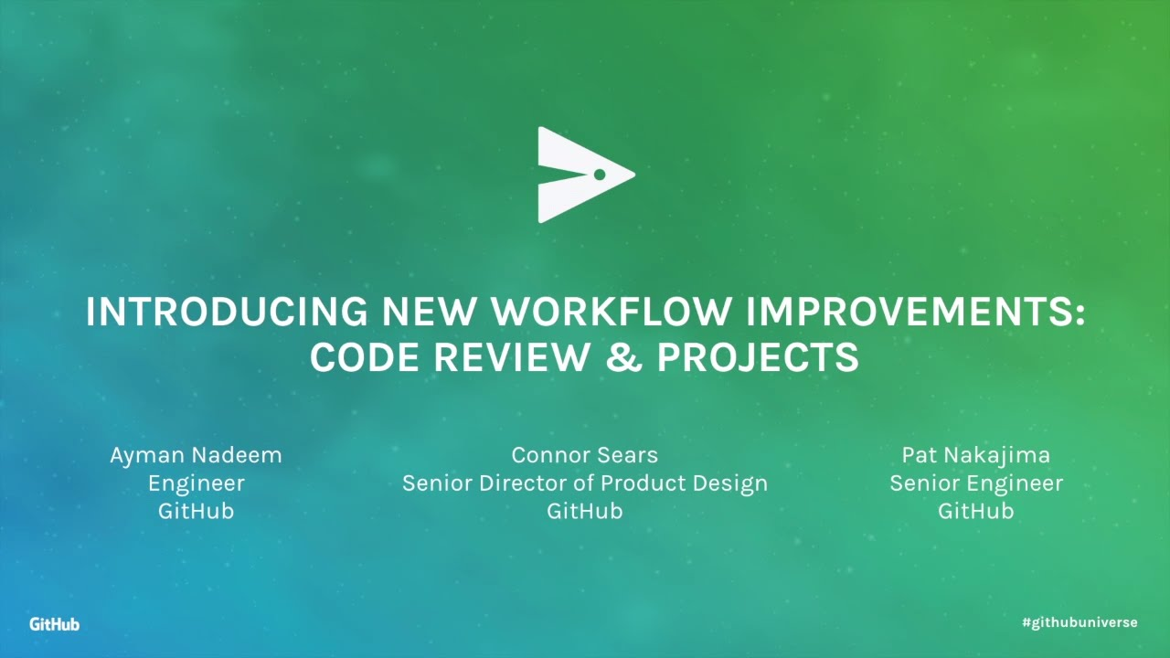 Introducing New Workflow Improvements Code Review Projects Github Universe 2016