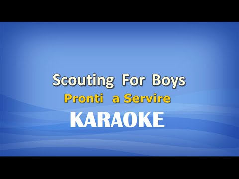 Scouting For Boys (Pronti a Servire) KARAOKE