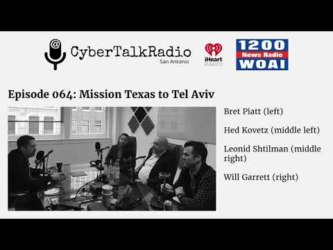 Cyber Talk Radio - Mission Texas to Tel Aviv with Cybersecurity San Antonio and Silverfort