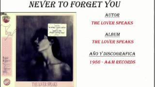 The Lover Speaks - Never to forget you (1986)