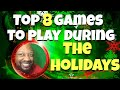 Top 8 games to play during the Christmas holidays