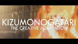 Kizumonogatari - The Creative Adaptation
