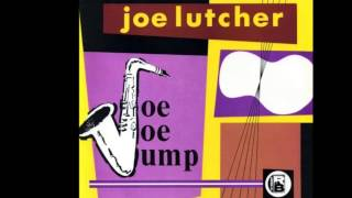 Joe Lutcher  -  Be Bop Blues