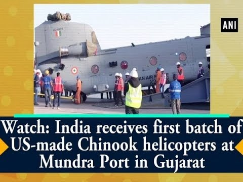 Watch: India receives first batch of US-made Chinook helicopters at Mundra Port in Gujarat