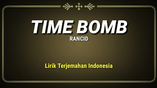 Time Bomb - Rancid ( Lirik Terjemahan Indonesia )