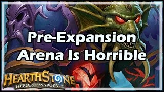 [Hearthstone] Pre-Expansion Arena Is Horrible