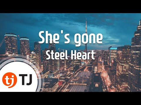 She's gone_Steel Heart_TJ노래방 (Karaoke/lyrics/romanization/KOREAN)