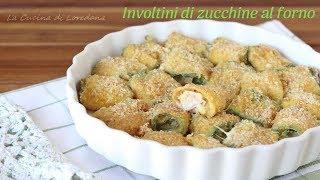 Involtini di zucchine al forno - Sfiziosi e saporiti