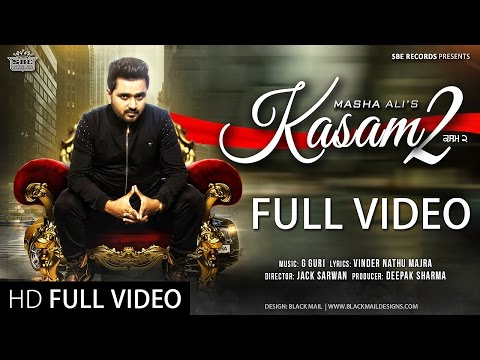 New Punjabi Songs 2016 || Kasam 2 || Full Video || Masha Ali || Punjabi Songs 2016 ||
