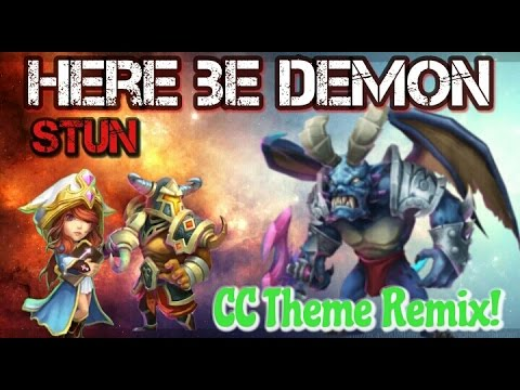 Castle Clash Here Be Demon Stun Version! Theme Remix!