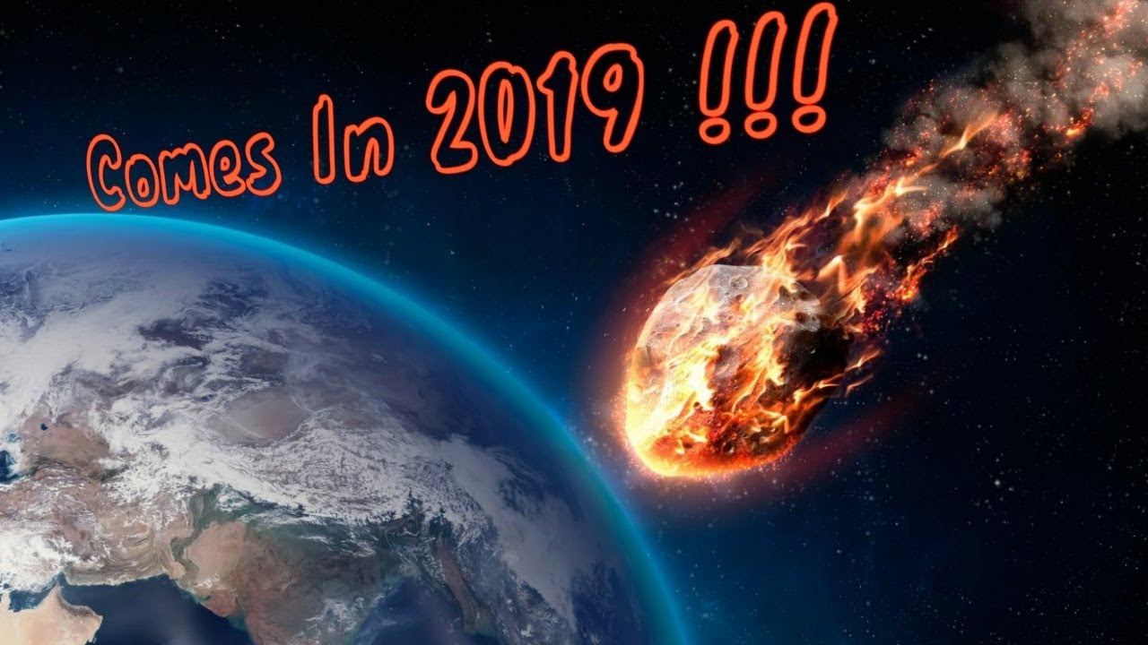 Asteroid Hitting Earth In 2019 Youtube