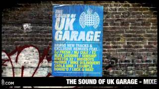 The Sound of UK Garage (Ministry of Sound) Mega Mix : OUT JUNE 27TH!