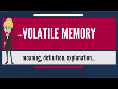 What Is VOLATILE MEMORY? What Does VOLATILE MEMORY Mean? VOLATILE MEMORY Meaning & Explanation