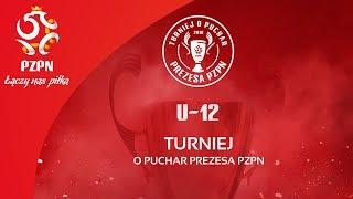 U-12 | Turniej o Puchar Prezesa PZPN