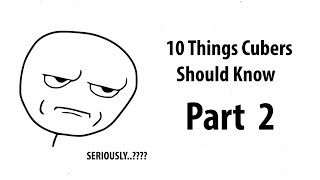 10 Things All Cubers Should Know Part 2