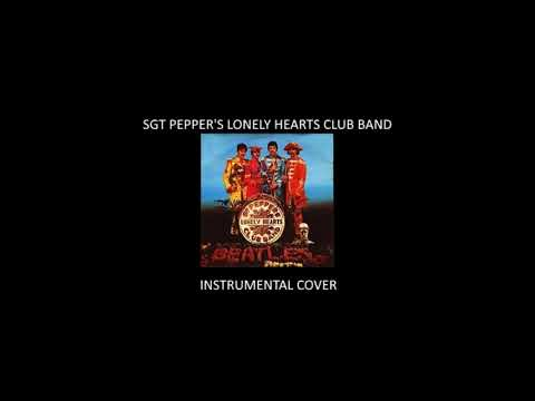 Sgt Pepper's Lonely Hearts Club Band - Instrumental Cover