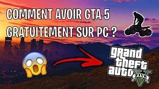 COMMENT AVOIR GTA 5 GRATUITEMENT ET FACILEMENT SUR PC ?