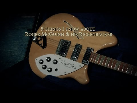 5 Things I Know about Roger McGuinn & his Rickenbacker