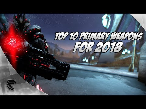 Warframe: Top 10 Primary Weapons For 2018