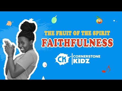 The Fruit Of The Spirit - FAITHFULNESS | Cornerstone Kidz  | 15 November 2020