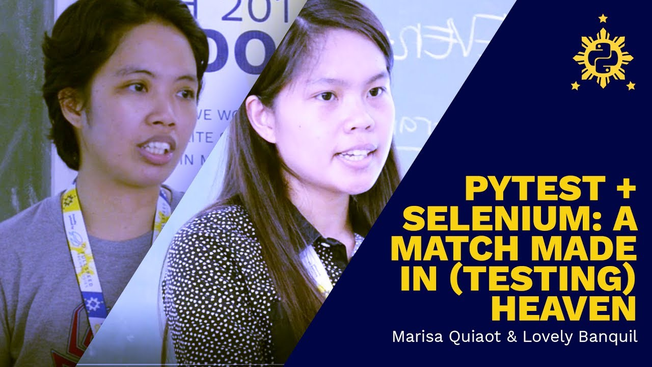 Image from PyCon PH 2017 - Pytest + Selenium: A Match for Testing by Marisa Quiaot and Lovely Banquil