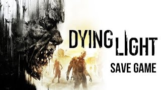 Dying Light Save PC 100 Completed DOWNLOAD NO SURVEYS
